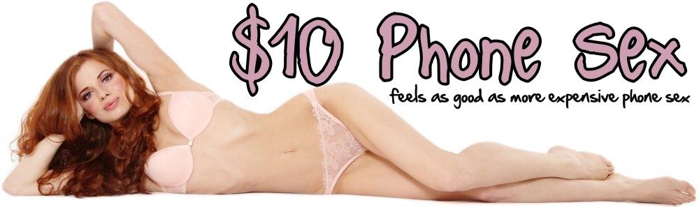 $10 Kinky Phone Sex